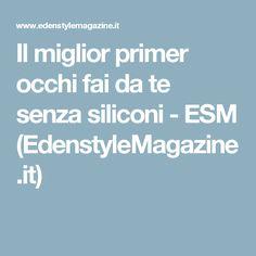 Il miglior primer occhi fai da te senza siliconi - ESM (EdenstyleMagazine.it)