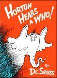 Book Cover Image. Title: Horton Hears a Who!, Author: Dr. Seuss