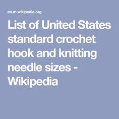 List of United States standard crochet hook and knitting needle sizes - Wikipedia
