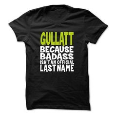 nice I love GULLATT tshirt, hoodie. It's people who annoy me