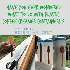 Great way to reuse old coffee creamer containers!
