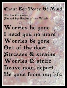 Chant for peace of mind Spell, chant, prayer, witchcraft