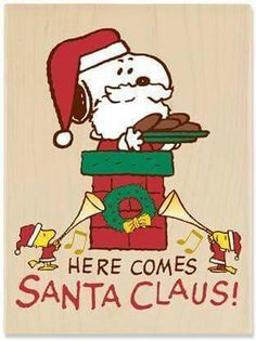 Here Comes Santa Claus! Snoopy and Woodstock