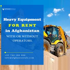 Heavy Equipment & Machinery Rentals in Kabul, Afghanistan Heavy Equipment Rental, Heavy Construction Equipment, Mini Excavator, Skid Steer Loader, Heavy Machinery, Afghanistan, Tractors, Tractor