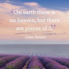 """""""On earth there is no heaven, but there are pieces of it."""" Short Nature Quotes, Famous Short Quotes, Famous Inspirational Quotes, Motivational Quotes, Inspiring Quotes, Encouraging Quotes For Women, Short Meaningful Quotes, Look Up Quotes, Great Quotes"""