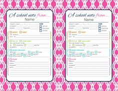 Pink cute printable school notes if your little on is going to be absent or tardy.  Has pretty much everything you could possibly need to say in a note to the teacher.