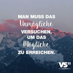 Visual Statements®️ Man muss das Unmögliche versuchen, um das Mögliche zu erreichen. Sprüche / Zitate / Quotes / Leben / Freundschaft / Beziehung / Liebe / Familie / tiefgründig / lustig / schön / nachdenken