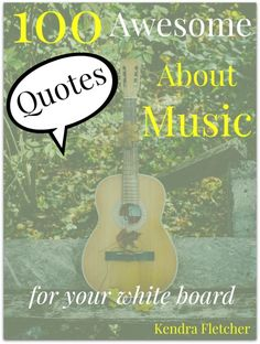 100 Awesome Quotes About Music For Your White Board — Preschoolers and Peace