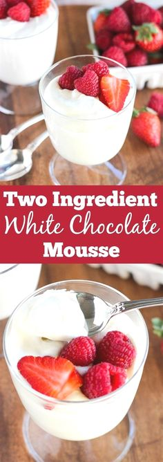Ingredient White Chocolate Mousse - Easy, sweet and creamy white chocolate mousse made with only two ingredients.Two Ingredient White Chocolate Mousse - Easy, sweet and creamy white chocolate mousse made with only two ingredients. Mini Desserts, White Chocolate Desserts, Chocolate Blanco, Easy Desserts, Delicious Desserts, White Chocolate Strawberries, Plated Desserts, White Chocolate Panna Cotta, Fast Dessert Recipes