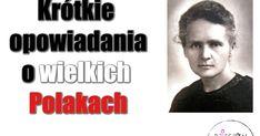 Opowiadanie o Marii Skłodowskiej-Curie dla dzieci; święto niepodległości dla dzieci. Mario, Homeschool, Teacher, Education, Film, Historia, Boss, Polish Language, Movie