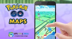 Pokemon Go Maps – List of Maps to Locate and Catch Pokemon
