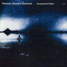 Tomasz Stanko: Suspended Night