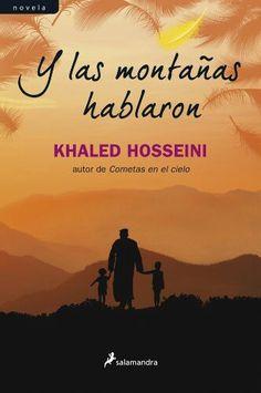 """HOSSEINI, Khaled. """"Y las montañas hablaron"""". Del autor de las inolvidables """"Cometas en el cielo"""" y """"Mil soles espléndidos"""", es una novela en la que se entrelazan los destinos de varias generaciones y se exploran las infinitas formas en que el amor, el valor, la traición y el sacrificio desempeñan un papel determinante en las vidas de las personas."""