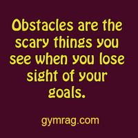 Never lose sight of your goals!