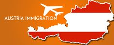 How to migrate to Austria...? Know the requirements and process of #AustriaImmigration...