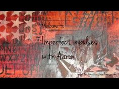 My Inspiration - Aaron! Welcome to Imperfect Impulses