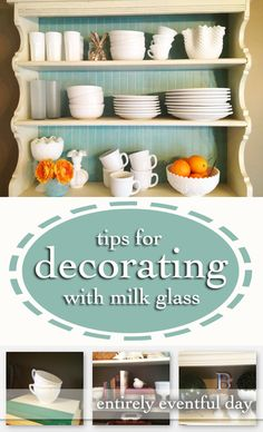 Tips for Decorating with Milk Glass.