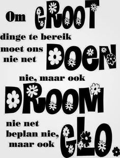 Afrikaans Sign Quotes, Me Quotes, Afrikaanse Quotes, Besties Quotes, Love Yourself Quotes, Positive Thoughts, Wise Words, Bible Verses, Inspirational Quotes