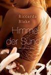 Himmel der Sünde von Riccarda Blake (2012, Taschenbuch)