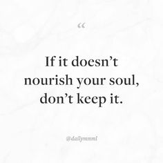 """If it doesn't nourish your soul don't keep it.""    Feel free to share our posts with anyone you'd like.  You can also find us here: dailymnml.com Twitter: @dailymnml    Tags: #dailymnml #minimalism #quote #quotes #minimal #minimalist #minimalistic #minimalquote #minimalzine #minimalmood #minimalove #lessismore #simple #simplelife #simpleliving #simplicity #instaminim #stoicism #goodlife #inspiration #motivation #slowlife #slowliving #mindfulness #love #wisdom #mnml #quotesoftheday…"