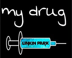 Is Linkin Park your drug? If so, you better insert this needle! ks lp