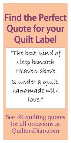 49 quilting quotes for all occasions -- find the perfect quote to put on the label for baby quilts, weddings, graduation, friendship, and more. #quiltingquotes #quiltlabel: