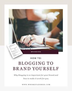 Blogging to Brand Yourself. How to use your blog to support your small business on Whiskey and Red.