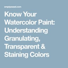Know Your Watercolor Paint: Understanding Granulating, Transparent & Staining Colors Watercolor Tips, Watercolor Projects, Watercolour Tutorials, Watercolor Techniques, Painting Techniques, Watercolor Lesson, Watercolor Landscape, Watercolor Flowers, Painting Lessons