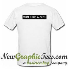 Run Like A Girl T Shirt Back