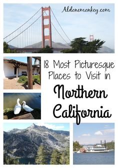 18 Most Picturesque - and Family-Friendly! - Places to Visit in Northern California, from San Francisco and Point Reyes to Lake Tahoe and the State Capitol. #familytravel