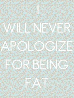 """5943ebc9c2f21 """"I Will Never Apologize For Being Fat"""" or having a opinion Body Love"""