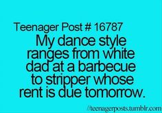 Sober Jess doesn't dance....but if I did it would be white dad at a bbq style.