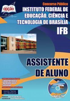Apostila Concurso Instituto Federal de Educação, Ciência e Tecnologia de Brasília - IFB / 2014: - Cargo: Assistente de Aluno