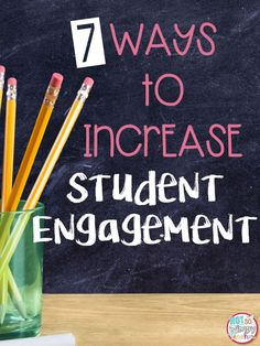 Increase student engagement in your classroom with these seven fun ideas!