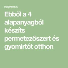 Ebből a 4 alapanyagból készíts permetezőszert és gyomirtót otthon House Plant Care, Garden Stones, Pest Control, Houseplants, Good To Know, Organic Gardening, The Cure, Home And Garden, Anna