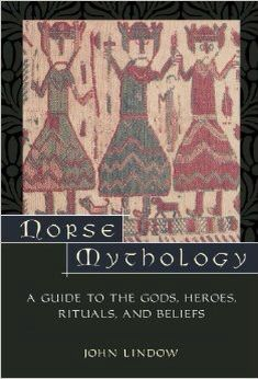 Norse Mythology: The Guide to the Gods, Heroes, Rituals, and Beliefs