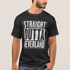Straight Outta Neverland Funny Graphic Tee