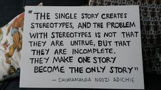 The problem with stereotypes - quote by Chimamanda Ngozi Adichie
