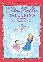 Cover image for Ella Bella Ballerina and the nutcracker