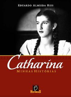 """Livro """"Catharina - Minhas Histórias"""", escrito por Eduardo Almeida Reis e editado pelo Escritório de Histórias. Histórias da fundadora do Buffet Catharina (Belo Horizonte/MG), Catharina Assis Matos."""