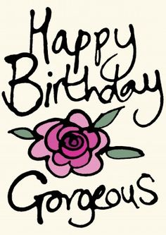 Happy Birthday Gorgeous | Birthday Card