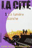 La lumière blanche   Karim Ressouni-Demigneux (1965-....). Auteur
