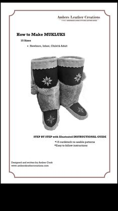 c85cd281c6 How to make Mukluks ~ Step by Step Instructional Guides Easy reusable  Patterns includes 15 sizes from infant 0 to mens 11-12