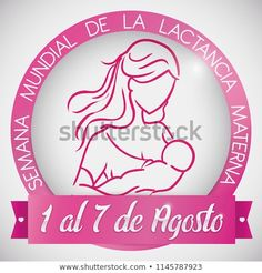 Round button with beautiful outline design with mother feeding her baby, for World Breastfeeding Week (written in Spanish) with ribbon and the date: August. Mother Feeding, World Breastfeeding Week, Outline Designs, 7 August, Round Button, Spanish, Royalty Free Stock Photos, Ribbon, Buttons