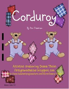 This unit is based on the fabulous, fantastic Corduroy by Don Freeman. I love that little bear and his adventures around the department store enga. Corduroy Activities, Adjectives Activities, Don Freeman, Friend Activities, Recording Sheets, Forest Friends, A Classroom, Department Store, Book Characters