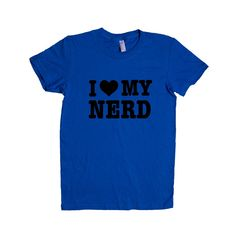 I Love My Nerd Geek Geeky Nerdy Girlfriend Boyfriend Loving Lovers Relationship Relationships Dating Dates Date Unisex Adult T Shirt SGAL3 Women's Shirt