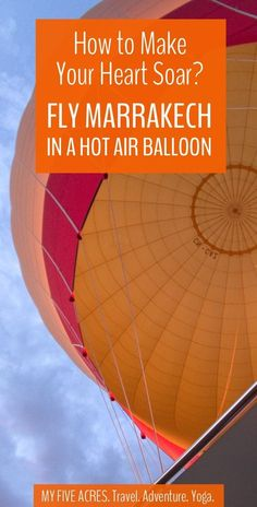 How to Make Your Heart Soar? Ride a Hot Air Balloon in Marrakech! Visit Morocco, Morocco Travel, Africa Travel, Marrakech Morocco, Marrakech Travel, Vietnam Travel, Best Travel Guides, Travel Advice, Travel Tips