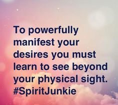 To powerfully manifest your desires you must learn to see beyond your physical site. More on this topic in today's vlog: www. Gabrielle Bernstein, A Course In Miracles, Daily Meditation, Meaningful Life, How To Manifest, Mindful Living, Happy Thoughts, Good Advice, Self Help