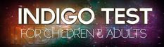 Are you an Indigo Person ? - Find out More With the Indigo Child Test | Indigo Test For Children & Adults