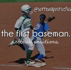 Me!!! First base is my love!! You steal that from me I'm pissed!